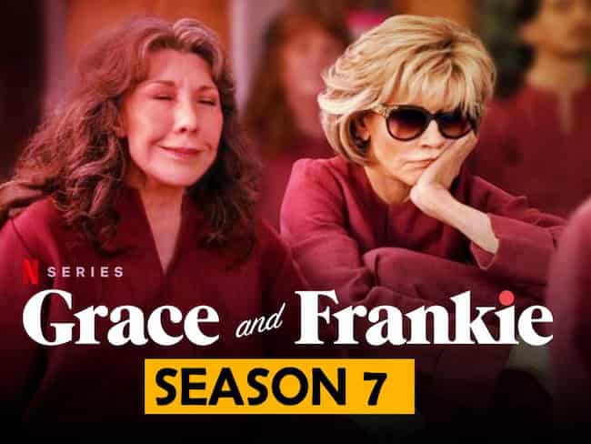 Grace and Frankie Season 7 Release Date, Cast, Plot - All We Know So Far - The Bulletin Time